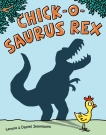 Chick-o-Saurus Rex